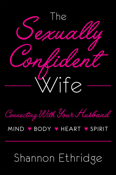 Drop it likes it's hot for Jesus???!! The Sexually Confident Wife by Shannon Ethridge
